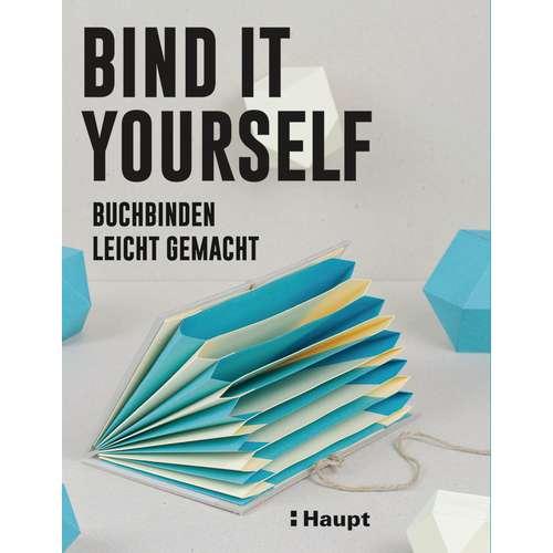 Bind it yourself - Buchbinden leicht gemacht