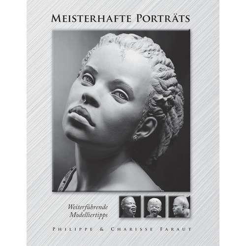 Meisterhafte Porträts Weiterführende Modelliertipps