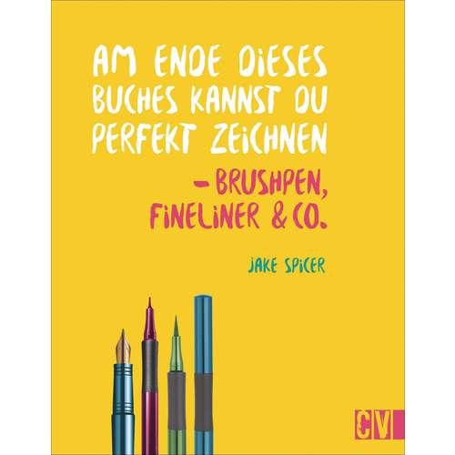 Brushpen, Fineliner & Co. - Am Ende des Buches kannst du perfekt zeichnen