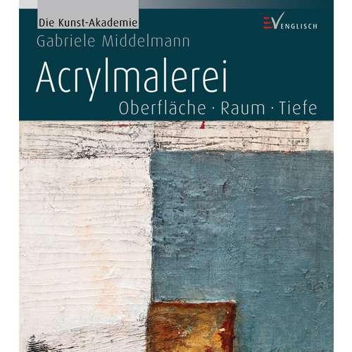 Acrylmalerei - Oberfläche Raum Tiefe Die Kunst-Akademie